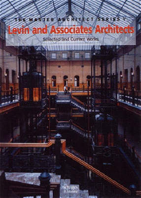 Levin and Associates Architects: Selected and Current Works - Master Architect Series V (Hardback)