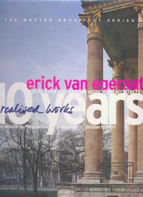 Erick Van Egeraat Associated Architects: 10 Years Erick Van Egeraat - Master Architect Series VII (Hardback)