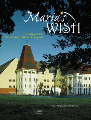 Maria's Wish: The Story of the Maria Fereri Children's Hospital (Hardback)