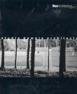 Studio Downie Architects - Neo Architecture S. (Hardback)