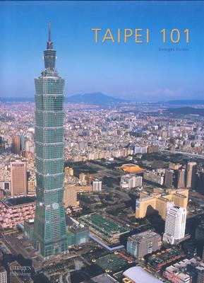 Taipei 101: The Tallest of the Tall (Hardback)