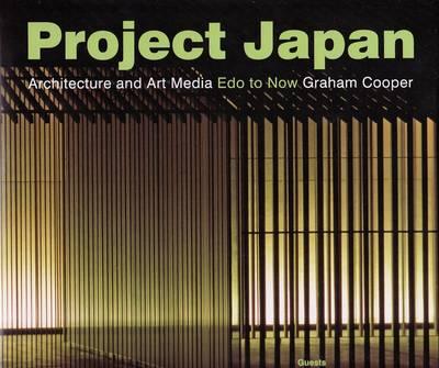 Project Japan: Architecture and Art Media - Edo to Now (Hardback)