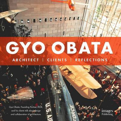Gyo Obata: Architect, Clients, Reflections (Hardback)