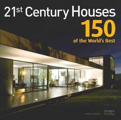 21st Century Houses 150 of the Worlds Best (Hardback)