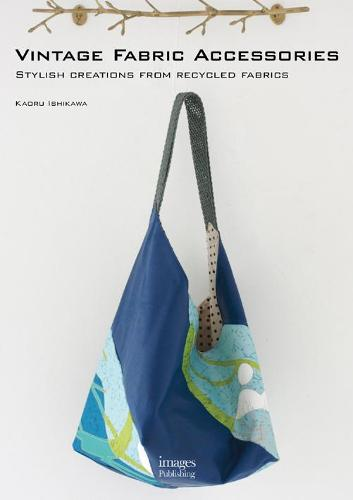 Vintage Fabric Accessories: Stylish Creations from Recycled Fabrics (Paperback)