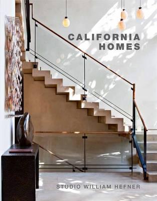 California Homes: Studio William Hefner - The Master Architect Series (Hardback)