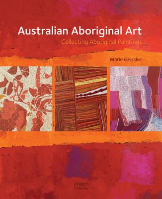 Australian Aboriginal Art: Collecting Aboriginal Paintings (Hardback)