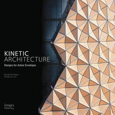 Kinetic Architecture: Designs for Active Envelopes (Hardback)