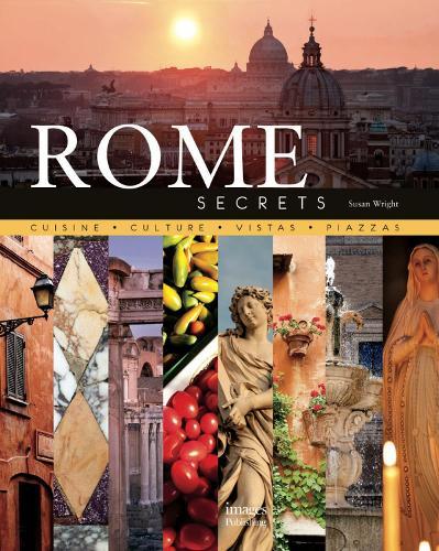 Rome Secrets: Cuisine Culture Vistas Piazzas (Hardback)