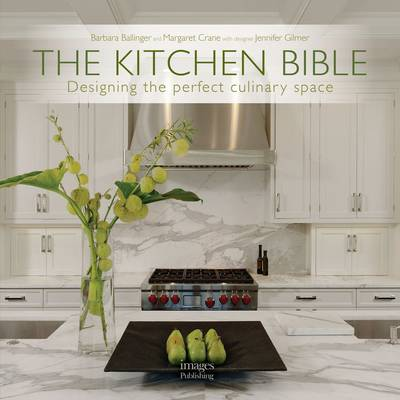 The Kitchen Bible: Designing the perfect culinary space (Hardback)