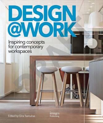 Design@work: Inspiring Concepts for Contemporary Workspaces (Hardback)