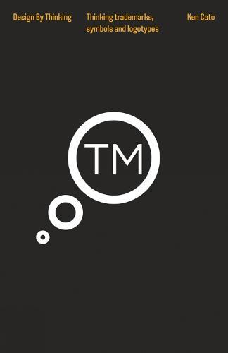 Thinking Trademarks, Symbols and Logotypes (Hardback)