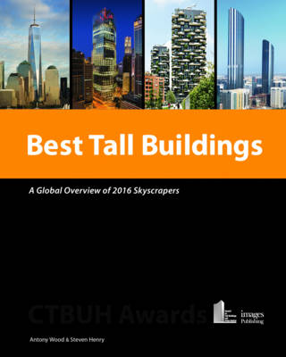 Best Tall Buildings: A Global Overview of 2016 Skyscrapers (Hardback)