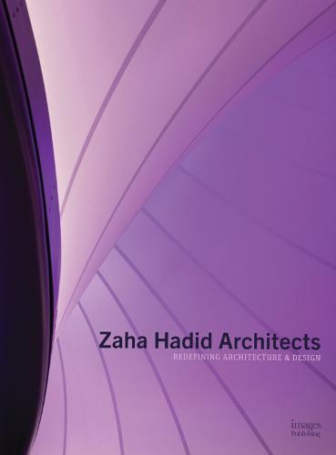 Zaha Hadid Architects: Redefining Architecture and Design (Hardback)