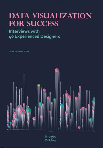 Data Visualization for Success: Interviews with 40 Experienced Designers (Hardback)