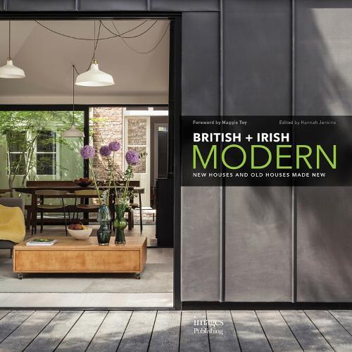 British + Irish Modern: New Houses and Old Houses Made New (Hardback)