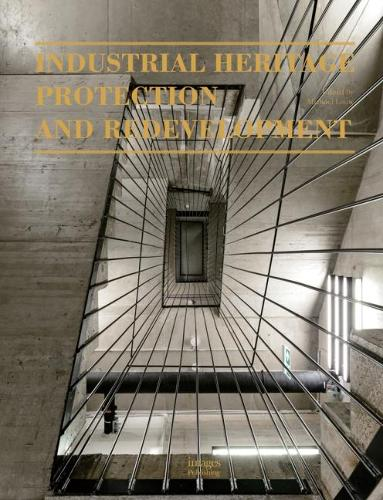 Industrial Heritage Protection and Redevelopment (Hardback)