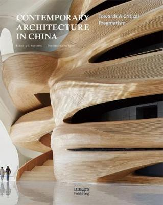 Contemporary Architecture in China: Towards A Critical Pragmatism (Hardback)