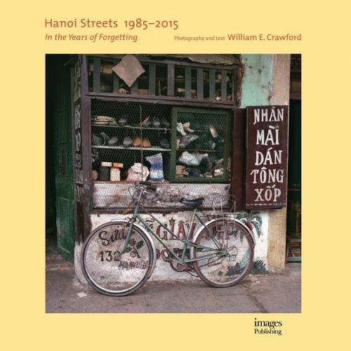 Hanoi Streets 1985-2015: In the Years of Forgetting (Hardback)