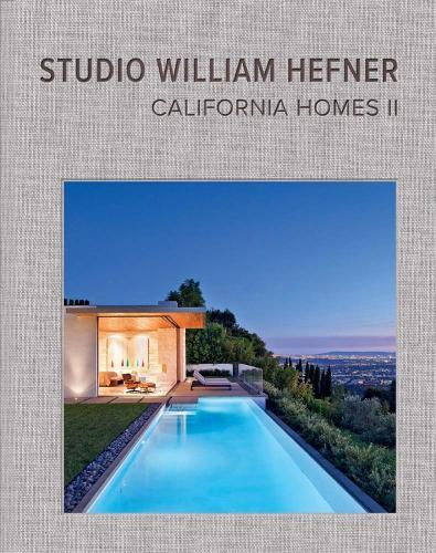 California Homes II: Studio William Hefner (Hardback)