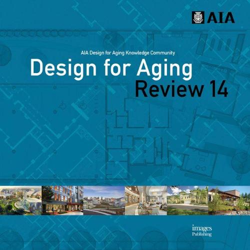 Design for Aging Review 14: AIA Design for Aging Knowledge Community (Hardback)
