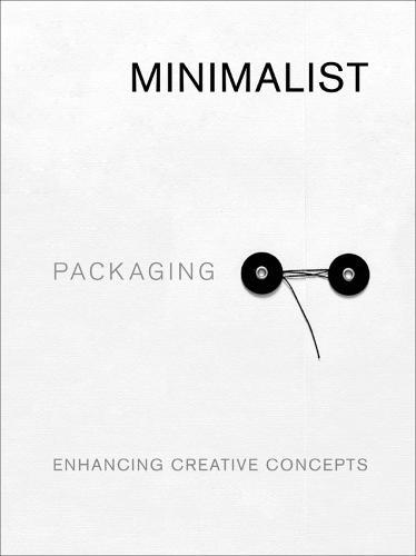 Minimalist Packaging: Enhancing Creative Concepts (Paperback)