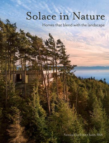 Solace in Nature: Homes that blend with the landscape (Hardback)