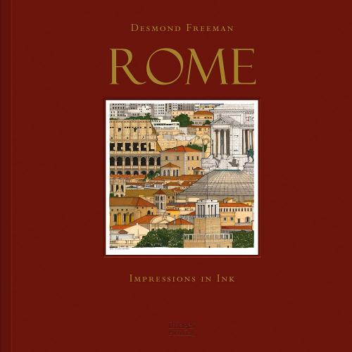 Desmond Freeman Rome: Impressions in Ink - Great European Cities - Impressions in Ink (Hardback)