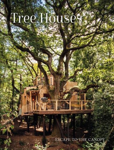 Tree Houses: Escape to the Canopy (Hardback)