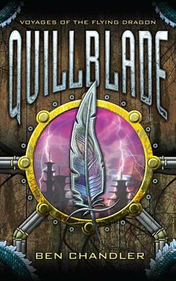 Quillblade: Bk. 1 - Voyages of the Flying Dragon 1 (Paperback)