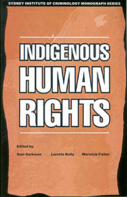 Indigenous Human Rights - Institute of Criminology Monographs (Paperback)