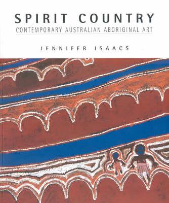Spirit Country: Contemporary Australian Aboriginal Art (Paperback)