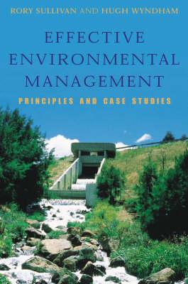 Effective Environmental Management: Principles and Case Studies (Paperback)