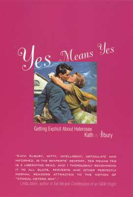 Yes Means Yes: Getting Explicit About Heterosex (Paperback)