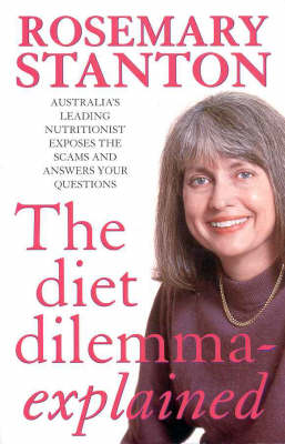 The Diet Dilemma Explained: Australia's Leading Nutritionist Exposes the Scams and Answers Your Questions (Paperback)