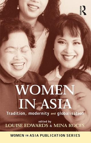 Women in Asia: Tradition, Modernity and Globalisation (Paperback)