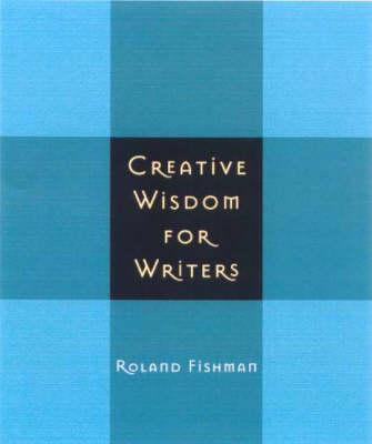 Creative Wisdom for Writers (Paperback)