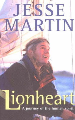 Lionheart: Journey of the Human Spirit: A Journey of the Human Spirit (Paperback)