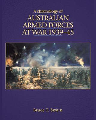 A Chronology of Australian Armed Forces at War, 1939-45 (Hardback)