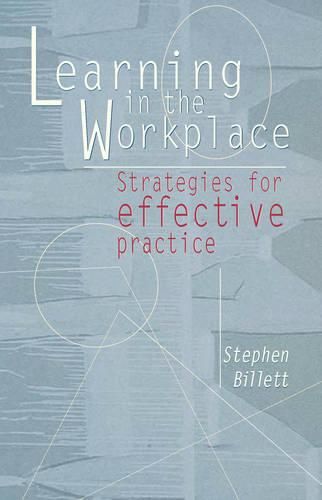 Learning in the Workplace: Strategies for Effective Practice (Paperback)