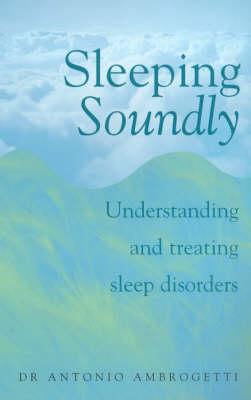 Sleeping Soundly: Understanding and Treating Sleep Disorders (Paperback)