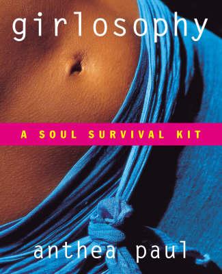 Girlosophy: A Soul Survival Kit (Paperback)
