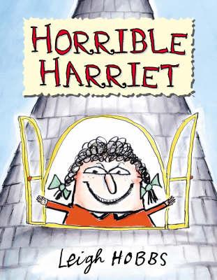 Horrible Harriet - HORRIBLE HARRIET 1 (Hardback)
