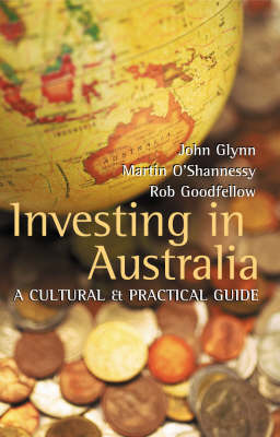 Investing in Australia: A Cultural and Practical Guide (Paperback)