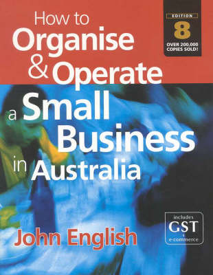 How to Organise and Operate a Small Business in Australia (Paperback)