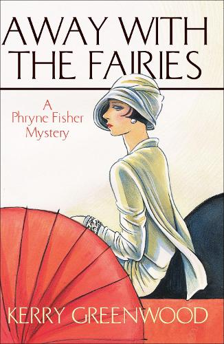 Away With the Fairies - Phryne Fisher Murder Mysteries (Paperback)