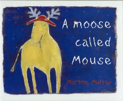 A Moose Called Mouse (Hardback)