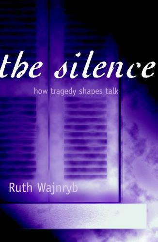 The Silence: How Tragedy Shapes Talk (Paperback)
