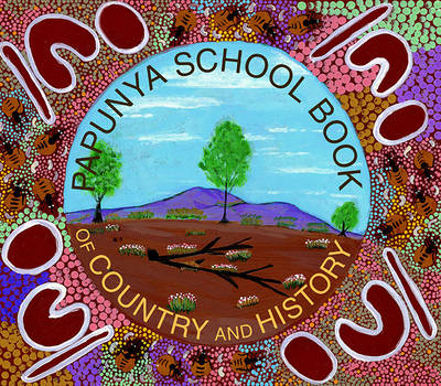 Papunya School Book of Country and History (Paperback)