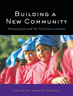 Building a New Community: Immigration and the Victorian Economy (Paperback)